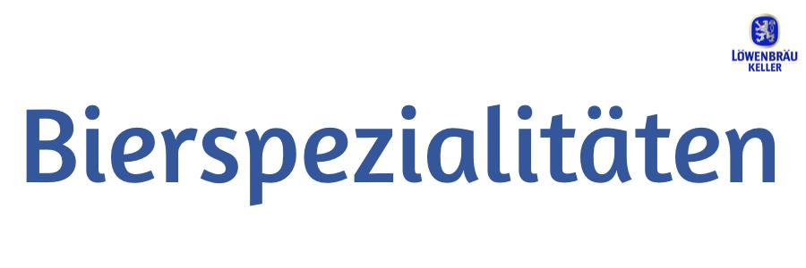 Bierspezialitäten - Löwenbräukeller München